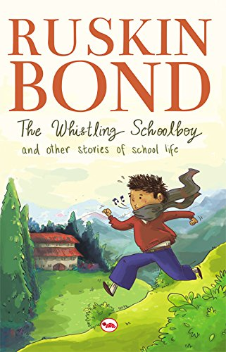 Ruskin Bond The Whistling Schoolboy