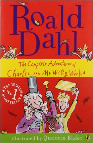 Roald Dahl - The Complete Adventures of Charlie and Mr Willy Wonka